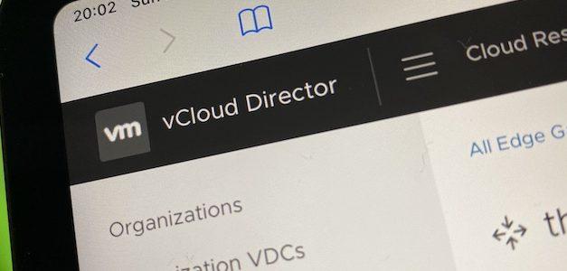 vCloud Director 10 et NSX-T (1/2) : si seulement VMware le vendait encore …