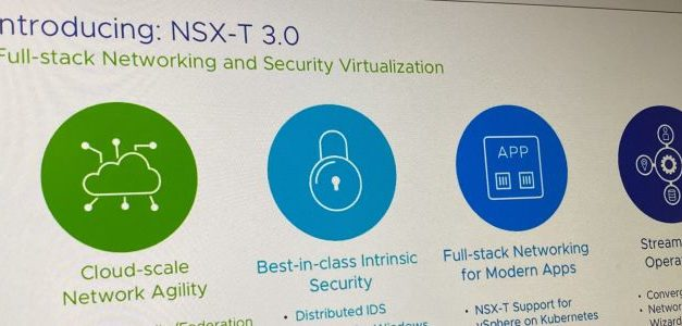 NSX-T 3.0, Covid Edition …